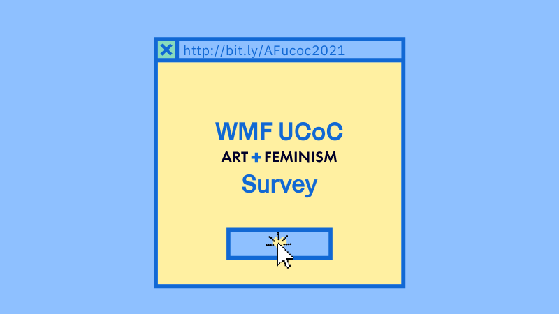 "Image with a computer window open with text ""WMF UCoC Art+Feminism Survey"" with a computer mouse clicking a blue button with a heart"